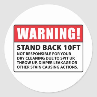 Warning: Not Responsible for Dry Cleaning Classic Round Sticker