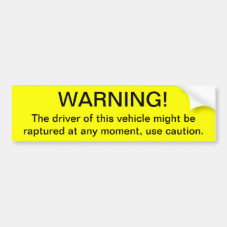Warning of Rapture | Bumper Sticker