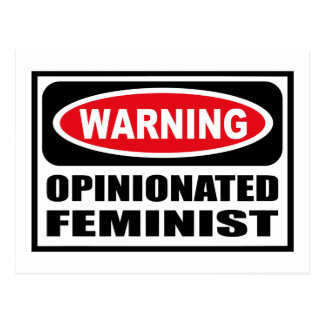 Warning OPINIONATED FEMINIST Postcard