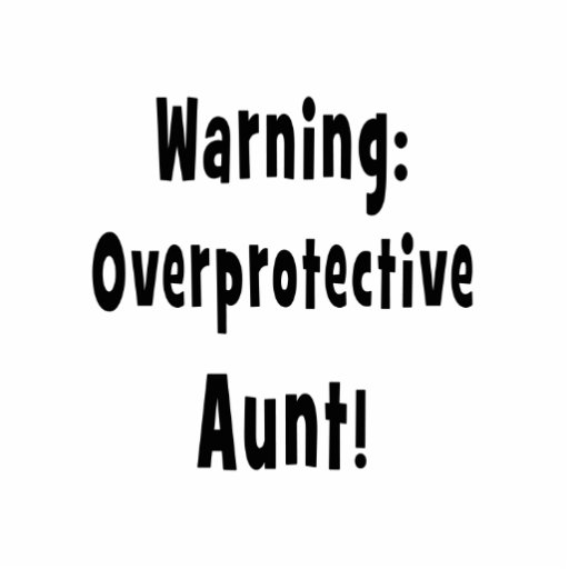 warning overprotective aunt black. cut out