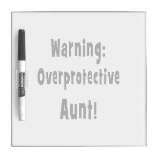 warning overprotective aunt black. dry erase boards