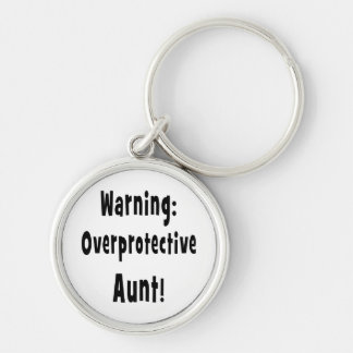 warning overprotective aunt black. keychains