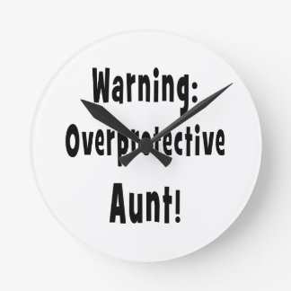 warning overprotective aunt black. round clock