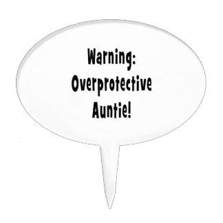 warning overprotective auntie black cake topper