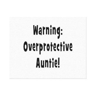 warning overprotective auntie black canvas print