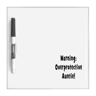 warning overprotective auntie black Dry-Erase board