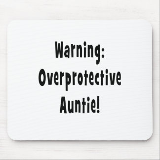 warning overprotective auntie black mouse pad