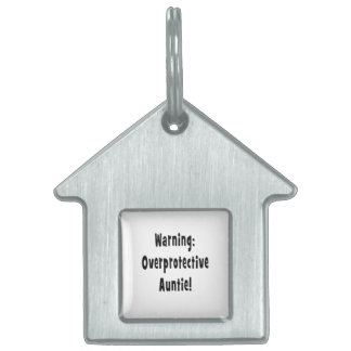 warning overprotective auntie black pet tag