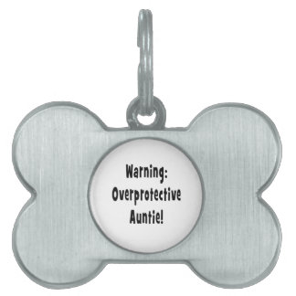 warning overprotective auntie black pet name tag
