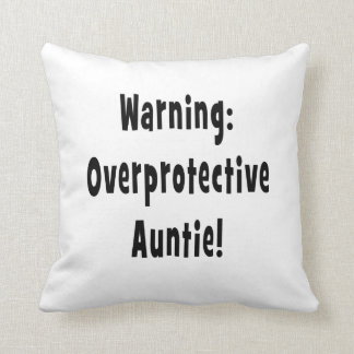 warning overprotective auntie black throw pillow
