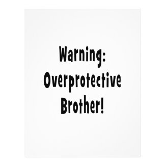 warning overprotective brother black text full color flyer