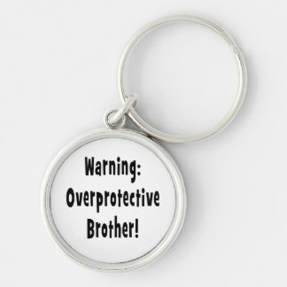 warning overprotective brother black text key chain