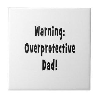 warning overprotective dad black ceramic tile