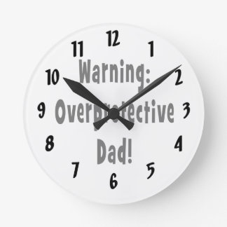 warning overprotective dad black round clock