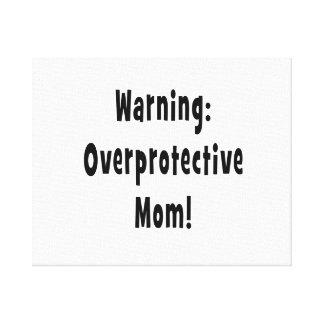 warning overprotective mom black canvas print