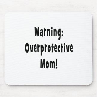 warning overprotective mom black mouse pad