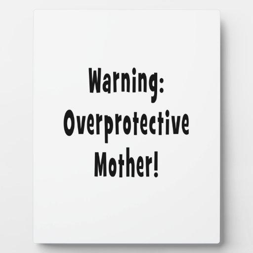 warning overprotective mother black txt display plaques
