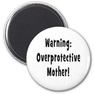 warning overprotective mother black txt magnet