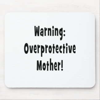 warning overprotective mother black txt mouse pad