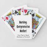 warning overprotective mother black txt poker deck