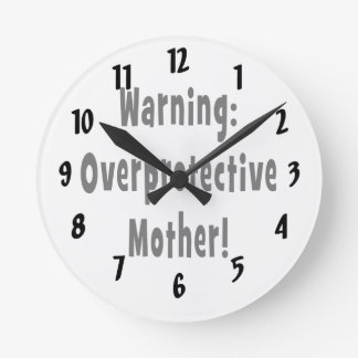warning overprotective mother black txt round clock