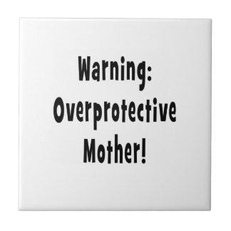 warning overprotective mother black txt tile