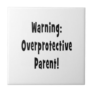 warning overprotective parent black text tile