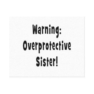 warning overprotective sister black canvas print