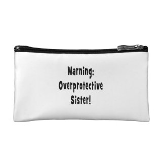warning overprotective sister black cosmetic bag