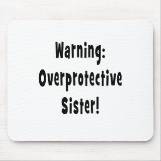 warning overprotective sister black mouse pad