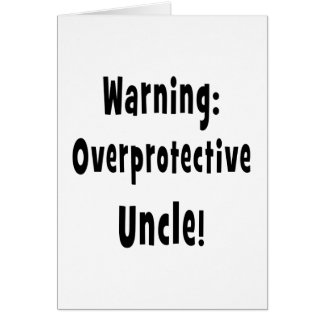 warning overprotective uncle black card