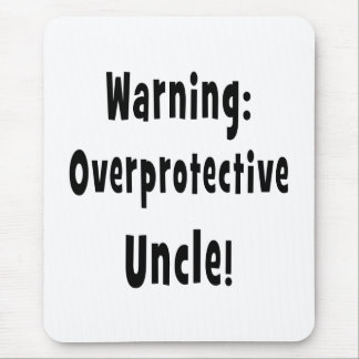 warning overprotective uncle black mouse pad