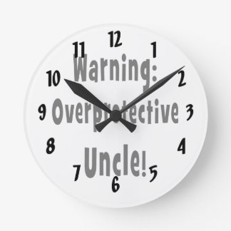 warning overprotective uncle black round clock