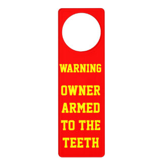 WARNING OWNER ARMED TO THE TEETH DOOR HANGERS