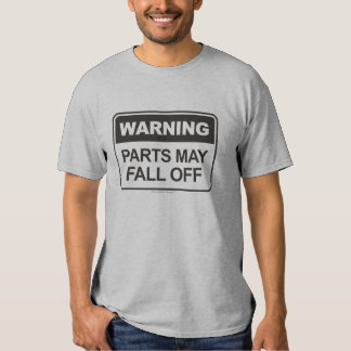 Warning Parts May Fall Off - Black T-Shirt