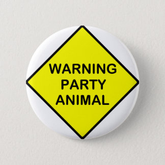 warning Party Animal Pinback Button