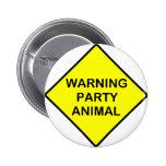 warning Party Animal Pinback Button