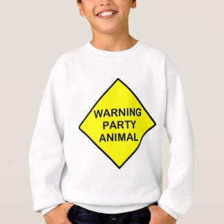 warning party animal sweatshirt
