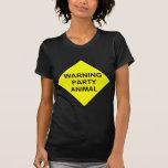 warning party animal t-shirts