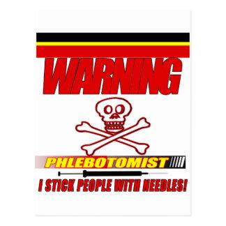 WARNING PHLEBOTOMIST - I STICK PEOPLE WITH NEEDLES POSTCARD