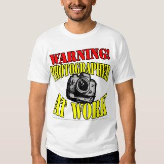 Warning! Photographer At Work! T Shirts