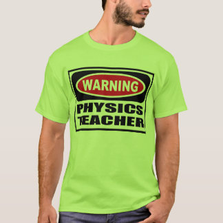 Warning PHYSICS TEACHER Men's T-Shirt