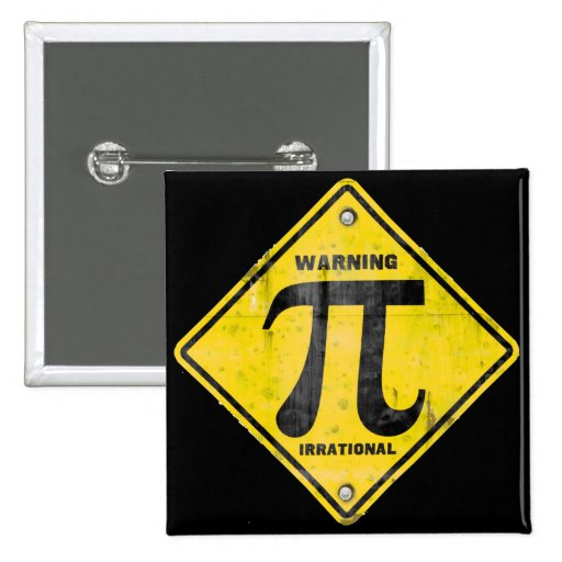 Warning: Pi is Irrational 2 Inch Square Button