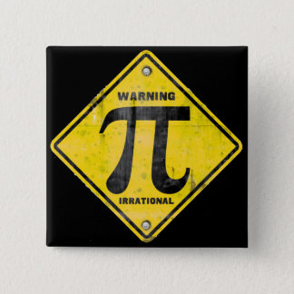 Warning: Pi is Irrational Button