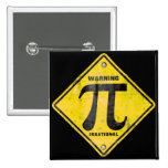 Warning: Pi is Irrational Pinback Buttons
