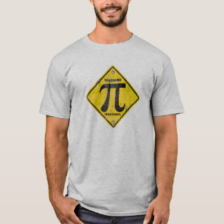 Warning: Pi is Irrational T-Shirt