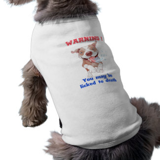 Warning Pitbull Licked to Death Pet Tee