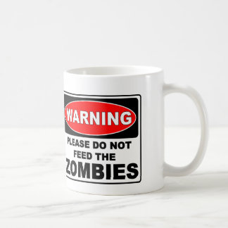 WARNING, PLEASE DO NOT FEED THE ZOMBIES MUG