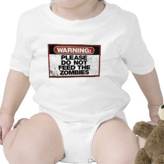 WARNING-PLEASE DO NOT FEED THE ZOMBIES T SHIRTS