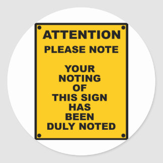 Warning ~ Please Note ~ Spoof Warning Sign Classic Round Sticker